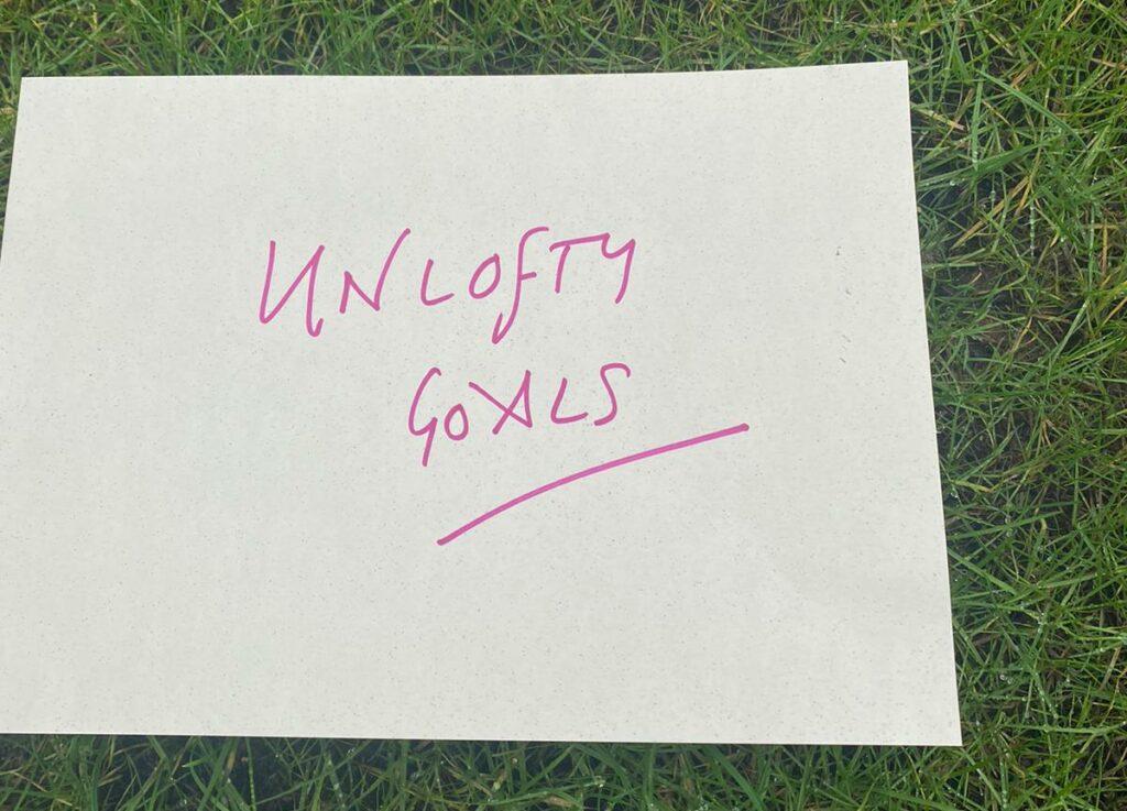Unlofty goals